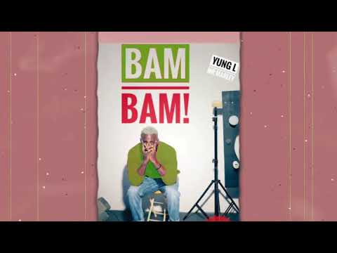YUNG L - BAM BAM   OFFICIAL AUDIO