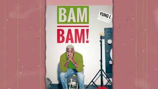 YUNG L - BAM BAM |  AUDIO