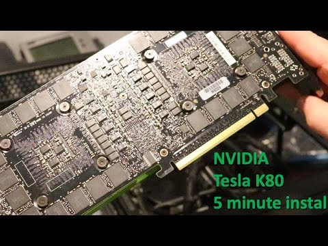 NVIDIA Tesla K80 GPU 5 Minute Install