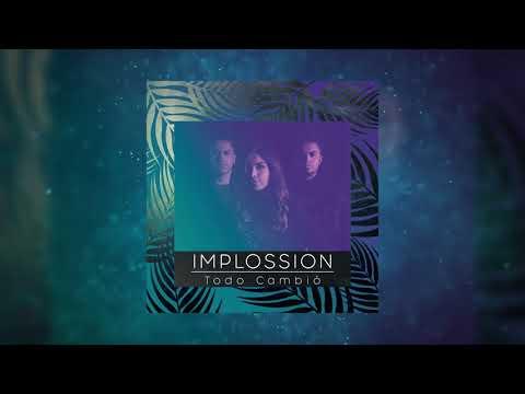 Implossion - Todo Cambió