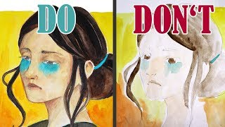 DO's and DONT's: How to paint with watercolor vs. How to not use watercolors