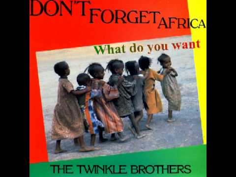 Twinkle Brothers - What do you want