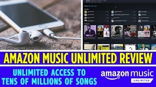 Is Amazon Music Unlimited worth it? 2019 REVIEW AND HOW IT WORKS