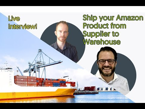 Interview: How to Ship Your Amazon Product From Supplier to Amazon's Warehouse