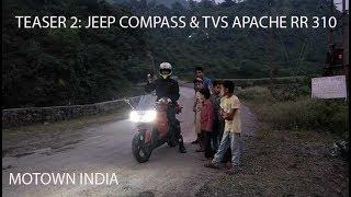Teaser 2: Jeep Compass 4x4 & TVS Apache RR 310 travel