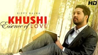 Gippy Bajwa New Song - Khushi Essence of Love | Official Full HD Latest Punjabi Song of 2014