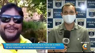 Preso Suspeito De Matar Pai E Filho Em Rio Formoso