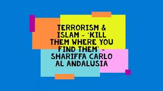 Kill Them Where You See Them: Terrorism & Islam