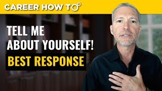 Tell Me About Yourself: Best Way to Respond