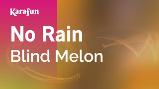 Karaoke No Rain - Blind Melon *