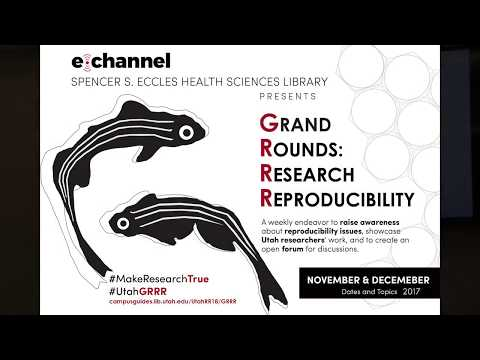Grand Rounds: Research Reproducibility 11-14-2017 with Eric Eide