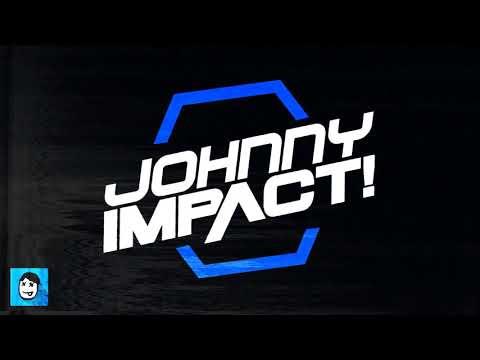 Johnny Impact 🍾 GFW Impact Theme Video