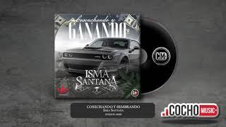 Cosechando y Ganando | Isma Santana | Estreno 2021