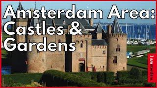 Castles & Gardens | Amsterdam Area