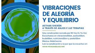 VIBRACIONES DE ALEGRÍA Y EQUILIBRIO | Un mensaje de Asthar Sherán