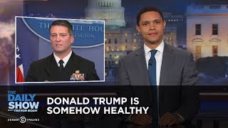 Donald Trump Is Somehow Healthy The Daily Show