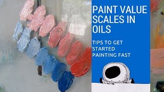 Paint With Oil. Learning basic value scales,  setting up a palette, and mixing oil paints