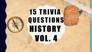 15 Trivia Questions (History) No. 4)