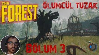ÖLÜMCÜL TUZAK!!! ★ BÖLÜM 3 ★ The Forest HARDCORE