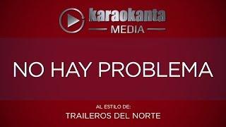 Karaokanta - Traileros del Norte - No hay problema