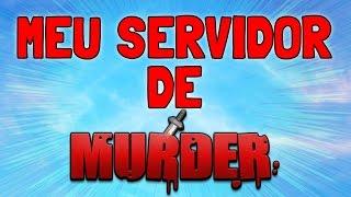 MEU SERVIDOR DE MURDER PIRATA E ORIGINAL!! VENHA JOGAR COM SEUS YOUTUBERS!!