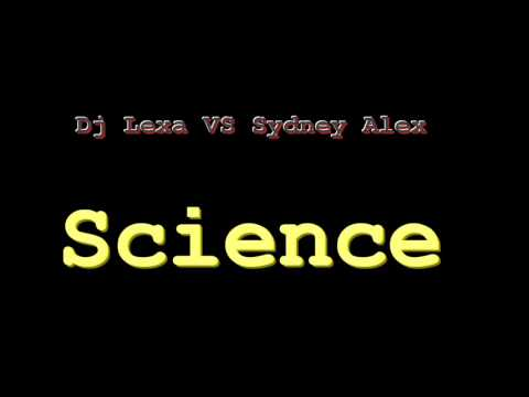Dj Lexa VS Sydney Alex - Science (Radio Edit)
