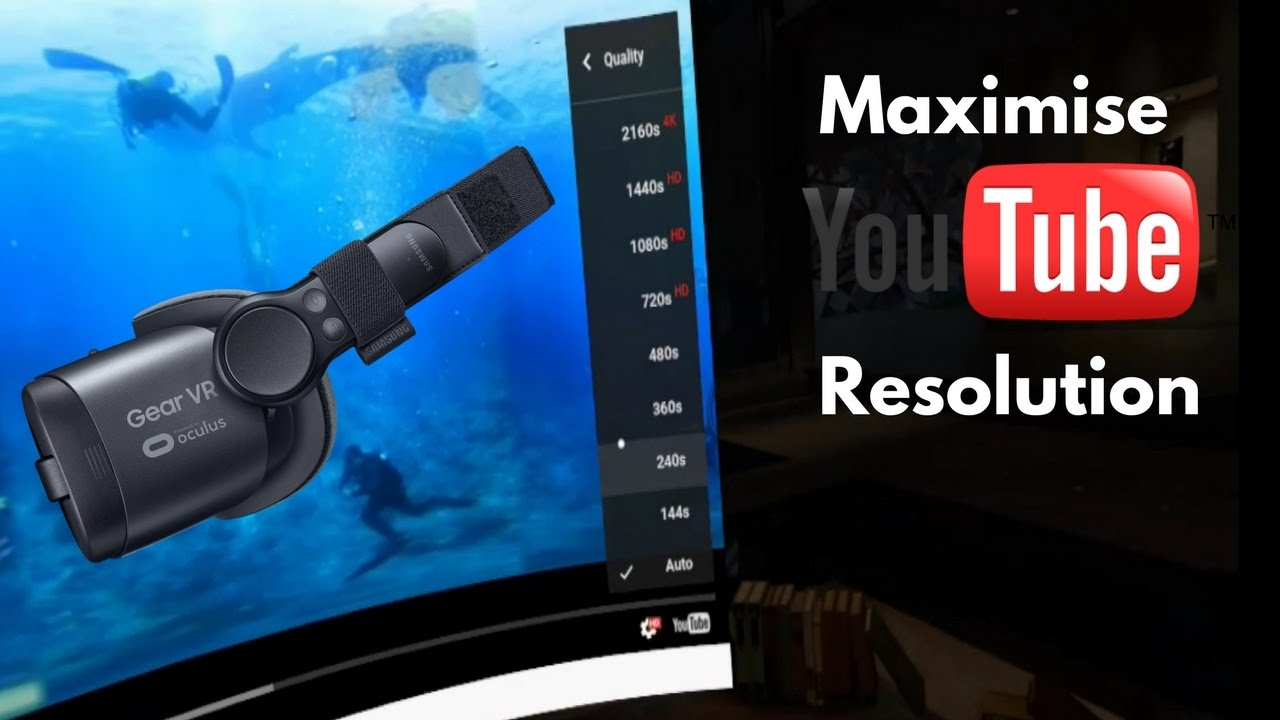 abc7695651a5 Samsung Gear VR Headset  Maximise Youtube Resolution - YouTube