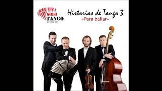 Solo Tango Orquesta - Historias de tango 3  / Full Album