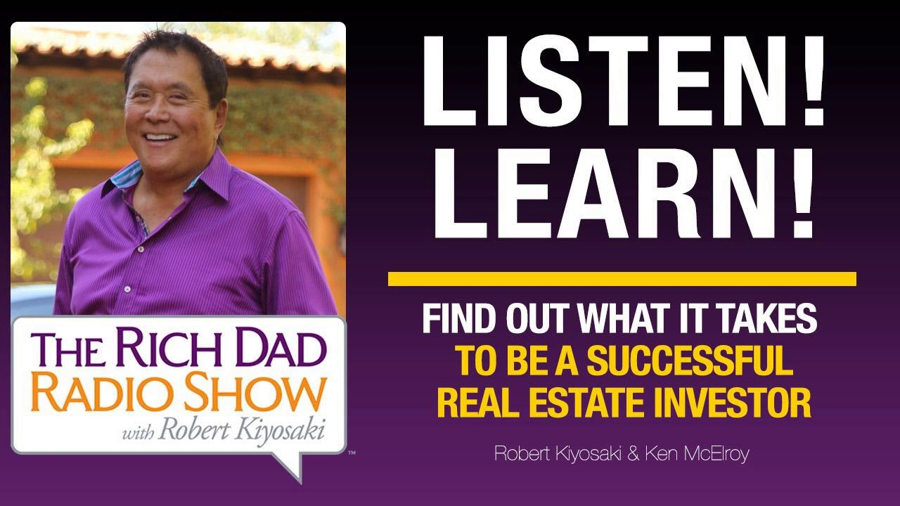 FIND OUT WHAT IT TAKES TO BE A SUCCESSFUL REAL ESTATE INVESTOR – Robert Kiyosaki, Ken McElroy