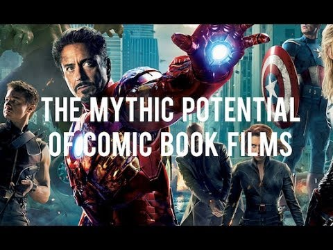 The Mythic Potential of Comic Book Films
