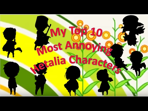 My Top 10 Most Annoying Hetalia Characters