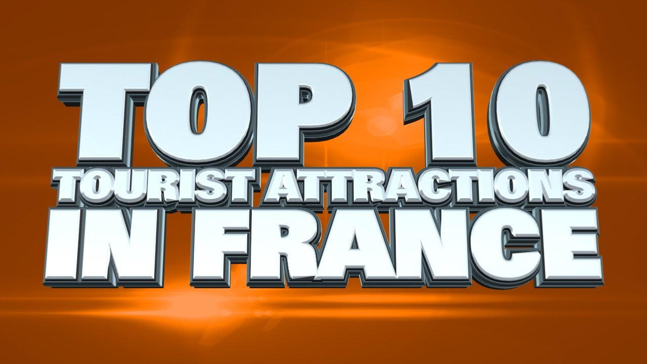 Top 10 Tourist Attractions In France - YouTube