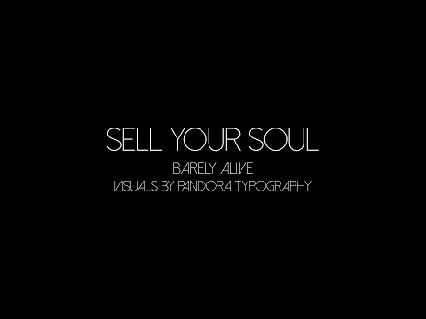 Sell Your Soul   Barely Alive   Visuals / Typography