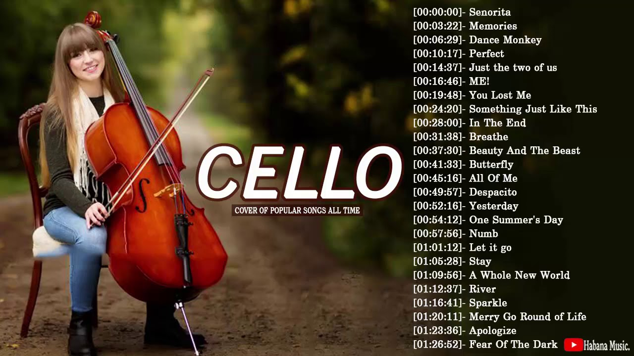 Top 40 Cello Cover Popular Songs 2020 Best Instrumental Cello Covers All Time Youtube