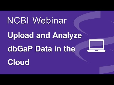 Webinar: Upload and Analyze dbGaP Data in the Cloud