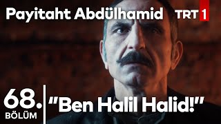 Halil Halid'e İdam Kararı ve Muhteşem Savunma I Payitaht Abdülhamid 68.Bölüm
