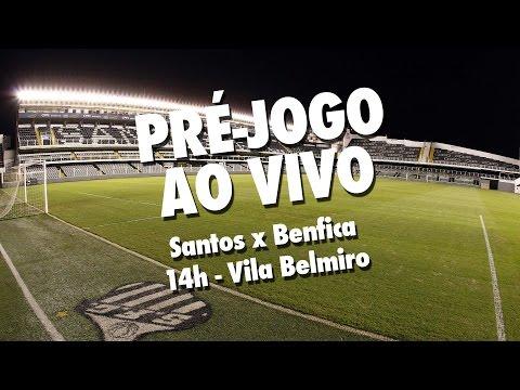 Santos x Benfica | PRÉ-JOGO AO VIVO | #Vila100 (08/10/16)
