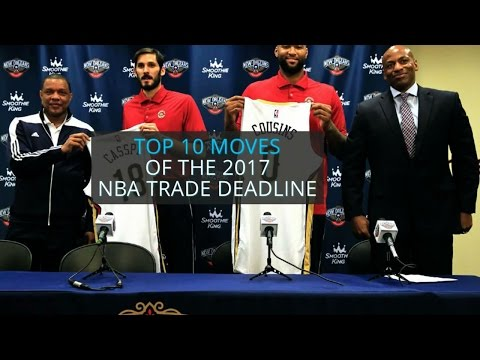 Top 10 moves of the 2017 NBA trade deadline