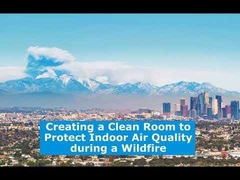 creating-a-clean-room-to-protect-indoor-air-quality-during-a-wildfire