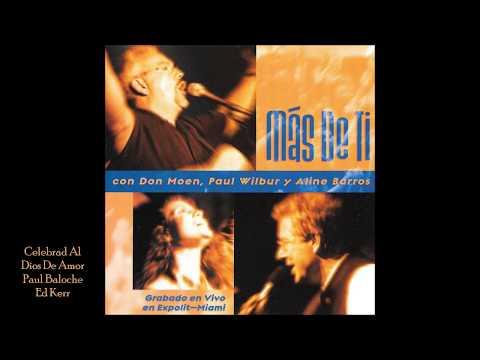 Don Moen, Paul Wilbur Y Aline Barros MÁS DE TI Full Album HD