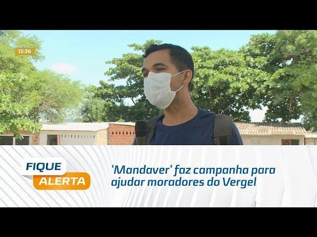 'Mandaver' faz campanha para ajudar moradores do Vergel