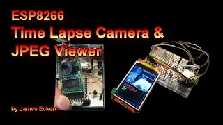 ESP8266 Time Lapse Camera and Viewer