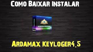 Como Baixar,Instalar,Crackear Ardamax Keylogger 4.5 Funcionando 2016