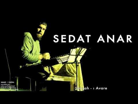 Sedat Anar - Seyyah-ı Avare [ Amak-ı Hayal © 2014 Kalan Müzik ]