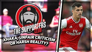 Xhaka, Unfair Criticism Or Harsh Reality | The Supporters Club