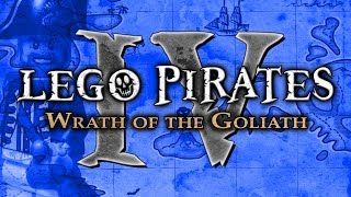 LEGO Pirates IV: Wrath of the Goliath