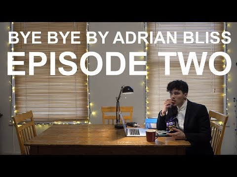 Bye Bye by Adrian Bliss | Episode Two