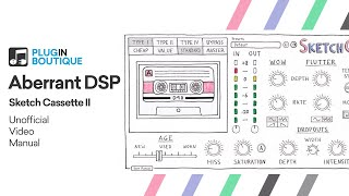 Sketch Cassette 2 by Aberrant DSP | Unofficial Video Manual | Tape VST Plugin