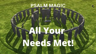 Psalm Magic: Psalm 24-ALL YOUR NEEDS MET NOW!!