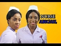 Nurse Abigail 2017 Latest Nigerian Nollywood Movie Premium